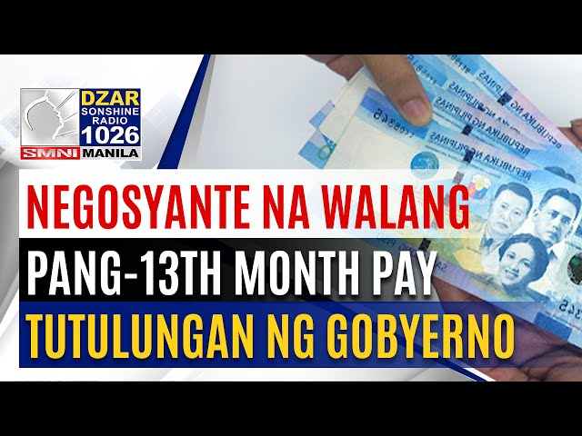 Pamahalaan, may ayuda sa mga negosyong mahihirapang makapagbigay ng 13th month pay