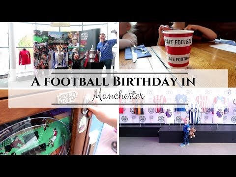 A Birthday Trip To Manchester | Cafe Football & National Football Museum