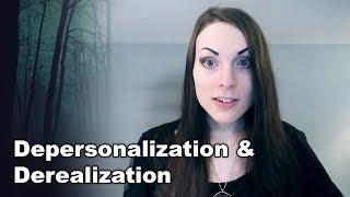 What is Depersonalization & Derealization | Dissociation