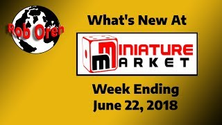 What's New at Miniature Market: Week Ending 6/22/18