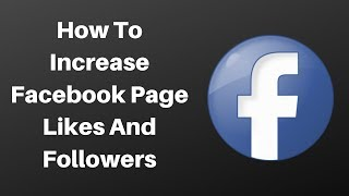 How to increase facebook page likes and followers