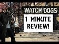 Watch Dogs 1 Minute Review!