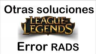 [Rads error HTTP] Otras soluciones conexion league of legends 2017 | HumanoXY