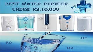 10 Best Water Purifiers Under Rs.10000 In India 2018   Top Water Purifiers