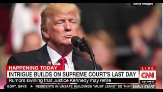 On the Supreme Court's last day, will Justice Kennedy step down giving Trump another pick
