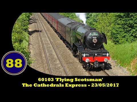 60103 'Flying Scotsman' - The Cathedrals Express - 23/05/2017
