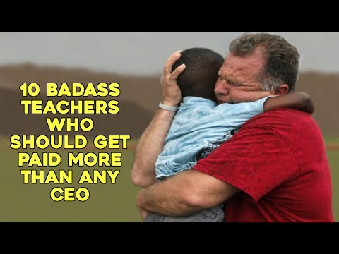 10 Badass Teachers Who Should Get Paid More Than Any CEO