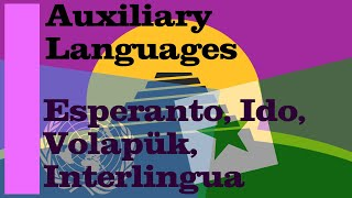 The History of Auxiliary Languages (Esperanto, Interlingua and more)