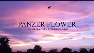 Panzer Flower feat Hubert Tubbs - We Are Beautiful (Official Video)