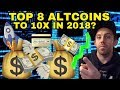 THE TOP 8 ALTCOINS IN AN OCEAN OF GREEN RIGHT NOW TO 5X IN 2018