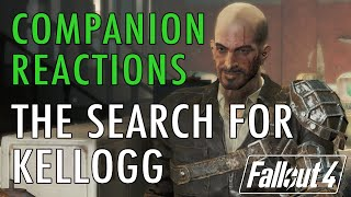 Companion Reactions, Search for Kellogg - Fallout 4