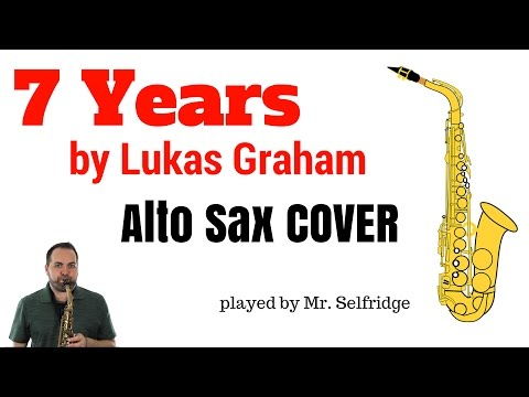 7 Years by Lukas Graham - ALTO SAX COVER!
