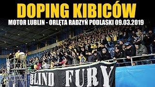 DOPING KIBICÓW: Motor Lublin - Orlęta Radzyń Podlaski 09.03.2019
