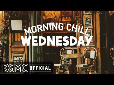 WEDNESDAY MORNING CHILL JAZZ: Sweet Jazz & Mellow Bossa Nova Music for Happy Morning