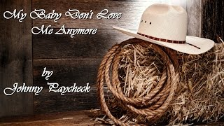 Watch Johnny Paycheck My Baby Dont Love Me Anymore video