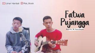 Merinding!! Fatwa Pujangga cover by M. Yunus Siagian