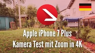 Apple iPhone 7 Plus Kamera Test mit Zoom in 4K [UHD]