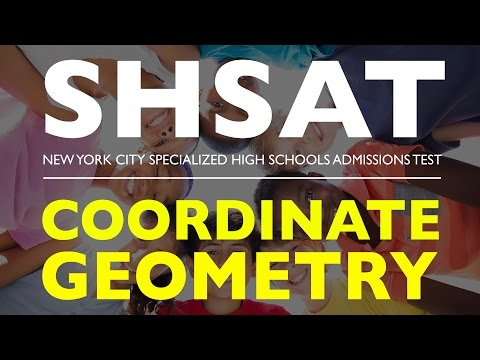 SHSAT MATH | Coordinate Geometry | Specialized High School A