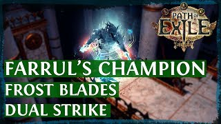 PoE 3.2 Frost Blades & Dual Strike Champion Build Guide - Farrul's Edition (2018)