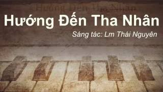 Hướng Đến Tha Nhân - Lm Thái Nguyên