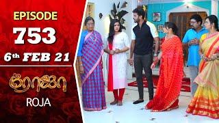 ROJA Serial | Episode 753 | 6th Feb 2021 | Priyanka | SibbuSuryan | SunTV Serial | Saregama TV Shows