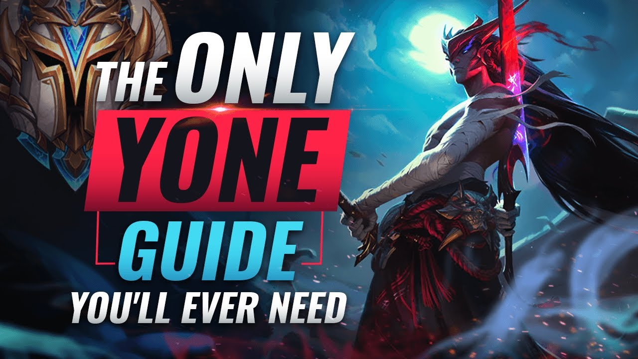 The ONLY Yone Guide You'll EVER NEED - League of Legends Season 10
