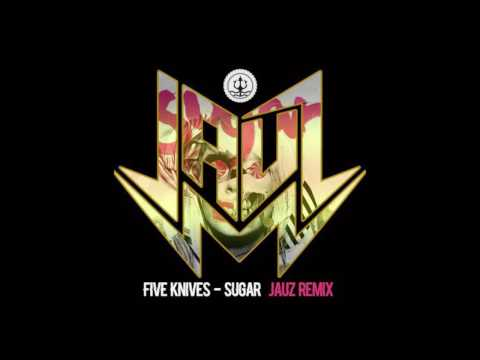 Five Knives - Sugar (Jauz Remix)