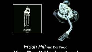 Fresh Piff feat. Doc Freud - You Don't Understand