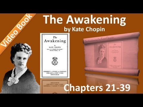 The Awakening Audiobook by Kate Chopin (Chs 21-39)