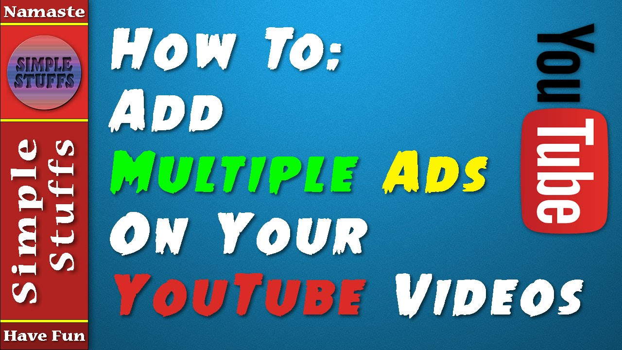 How To Add Multiple Ads In Youtube Videos  Simple Stuffs