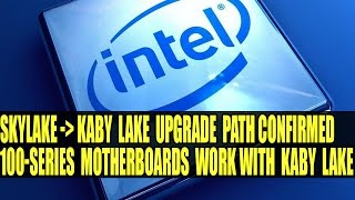 Kaby Lake Upgrade Path For Skylake Owners Revealed | Kaby Lake On 100-Series Motherboards