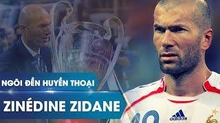 Ngôi đền huyền thoại | Zinedine Zidane