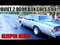 SUPER QUIET SLEEPER 2 DOOR BOX CHEVY RUNS A 6.04 1/8 MILE!