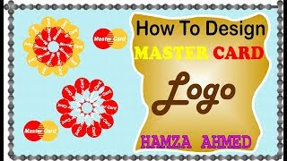 International Master Card Logo How To Design (2018) By Freehand | Hamza Ahmed |