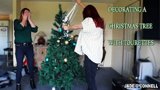 Decorating A Christmas Tree With Tourettes!