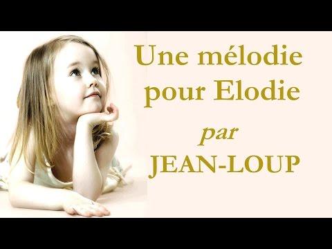 Une mélodie pour Elodie par Jean Loup