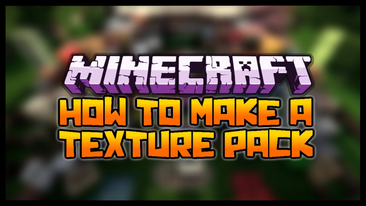 Minecraft: How to Make Your Own Custom Texture Pack (BEST) - YouTube