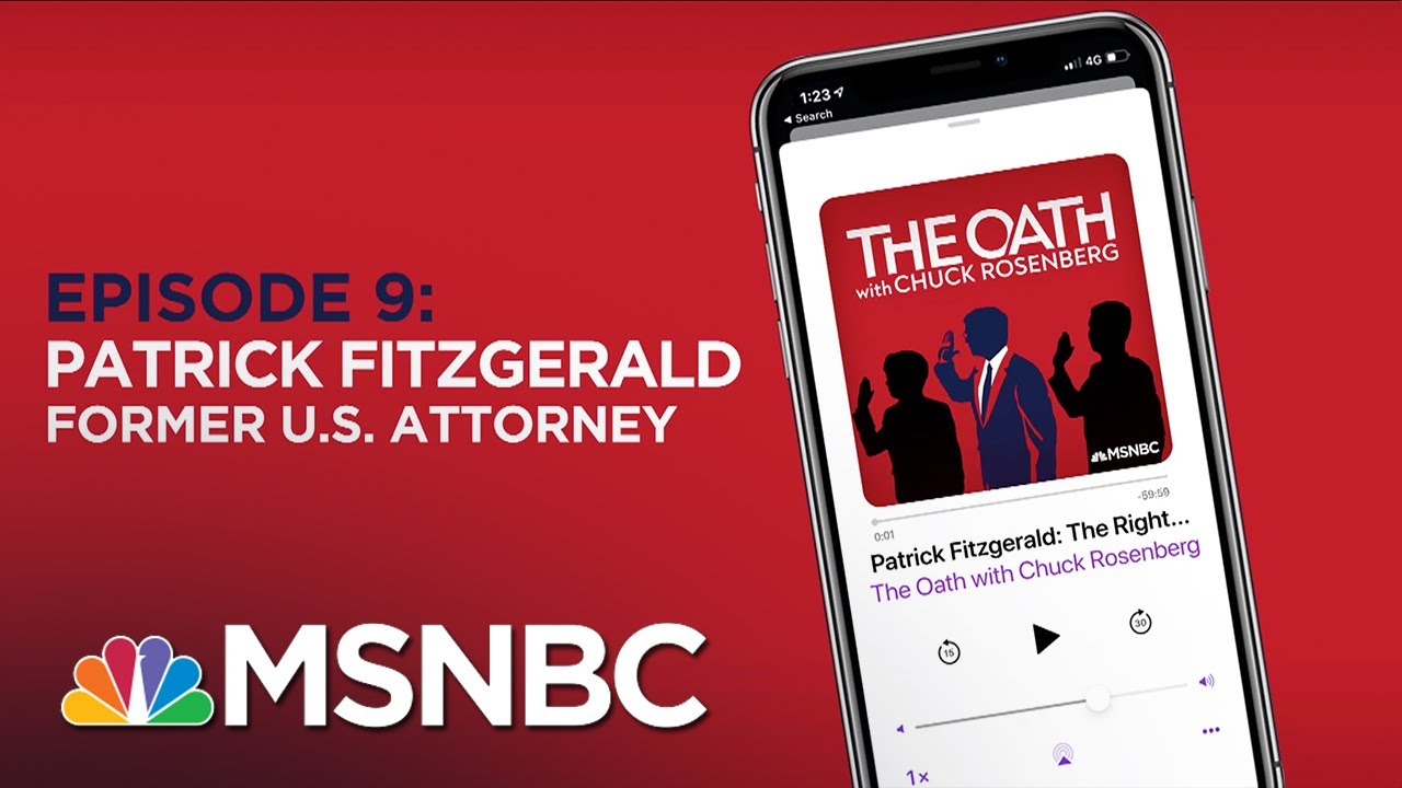Download Chuck Rosenberg Podcast With Patrick Fitzgerald   The Oath Ep - 9   MSNBC