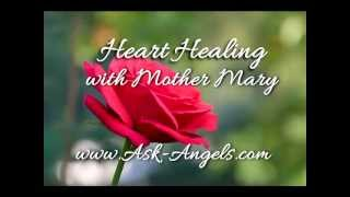 Heart Healing Meditation with Mother Mary