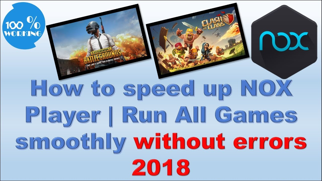 How to speed up NOX Player | Run All Games smoothly without errors 2018