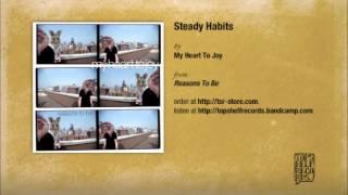 My Heart To Joy - Steady Habits