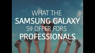 What the Samsung Galaxy S9 offers for professionals | ZDNet