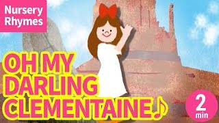 Oh My Darling Clementine【Nursery Rhyme, Kids Song for Children】 I...
