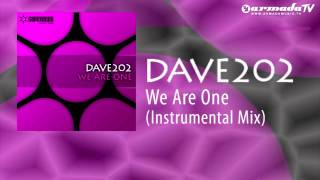 Dave202 - We Are One (Instrumental Mix)