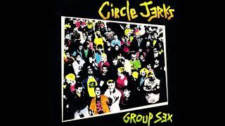 Circle Jerks - Group Sex (Full Album) HQ