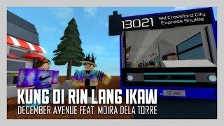 December Avenue feat. Moira Dela Torre - Kung 'Di Rin Lang Ikaw | ROBLOX Music Video [Official]