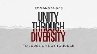 102019  - To Judge or not to Judge - Romans 14:9-13 - Pastor Art Dykstra