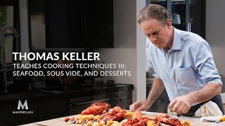 Thomas Keller Teaches Cooking Techniques III  Official Trailer  MasterClass