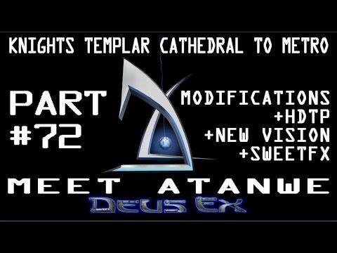Deus Ex GOTY: Meet Atanwe (Knights Templar Cathedral to Paris Metro - Outside Paris)  