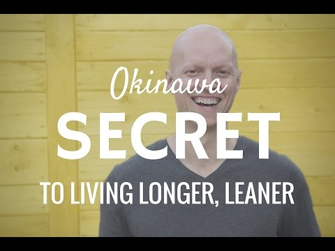 Okinawan Secret to A Longer, Leaner Life